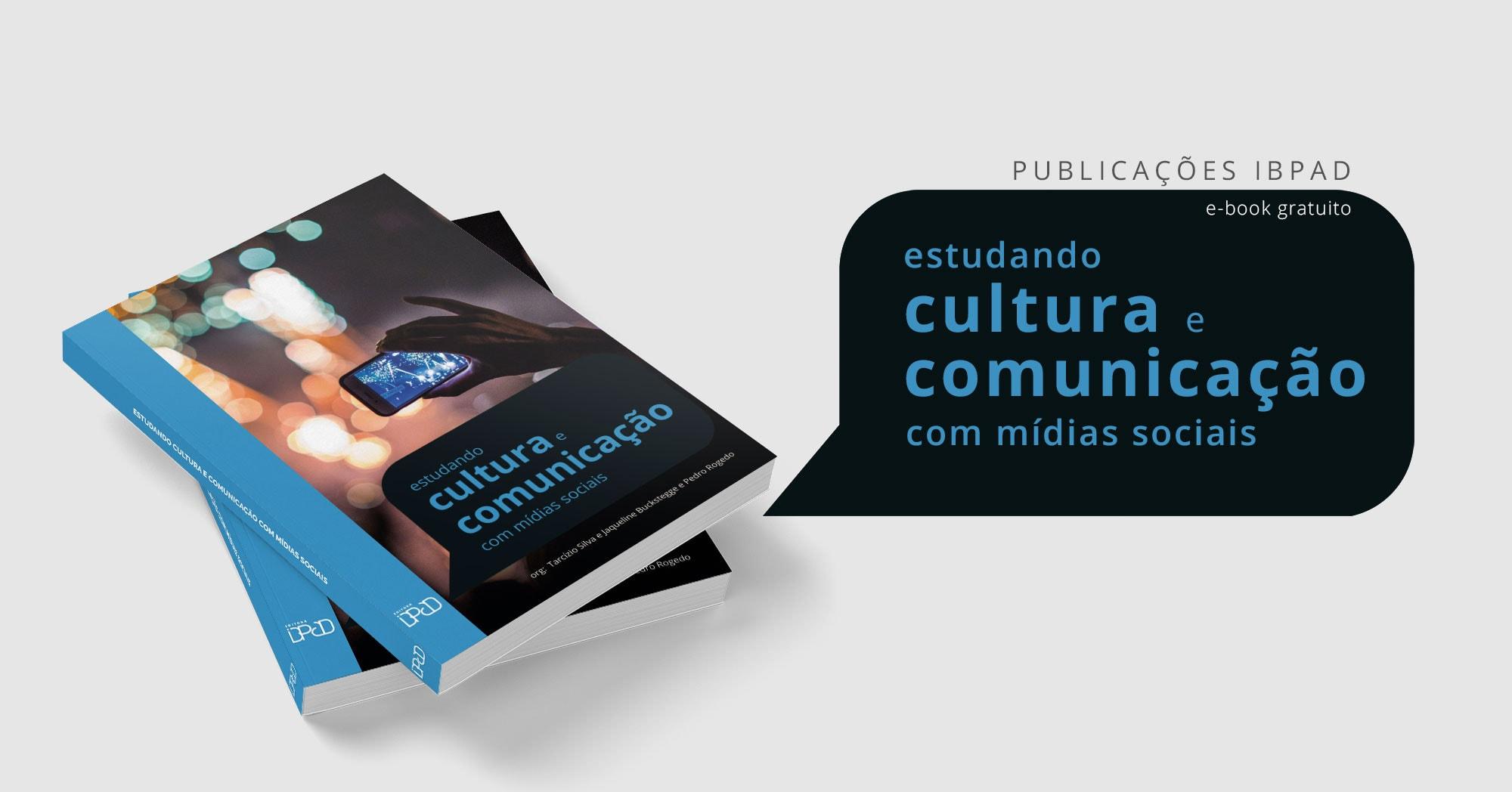 Estudando Cultura e Comunicação com Mídias Sociais   IBPAD
